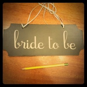 "Bride to be ""chalkboard"" sign"